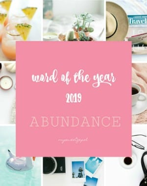 Word of the year for 2019 is abundance / read more at mysweetzepol.com #wordoftheyear